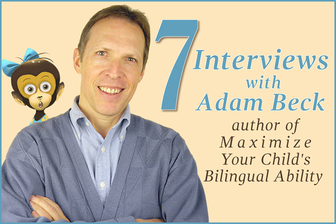 7 interviews with Adam Beck about bilingual children