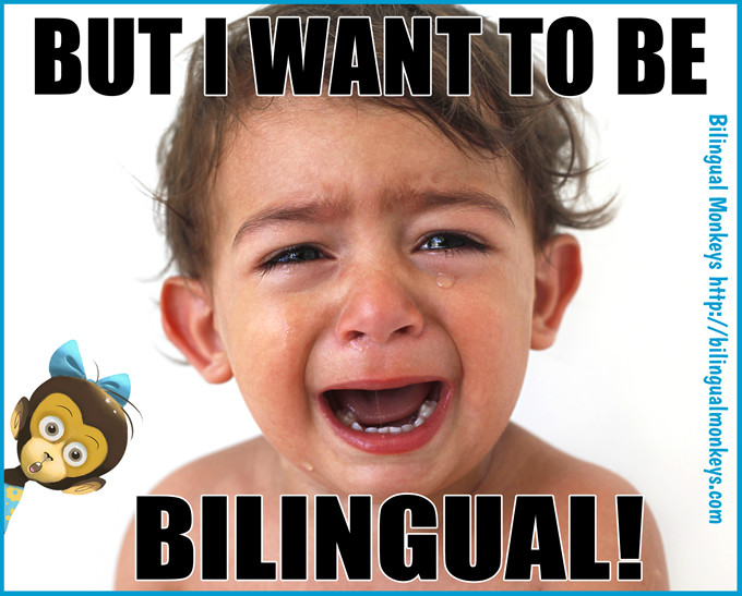 BUT I WANT TO BE BILINGUAL!