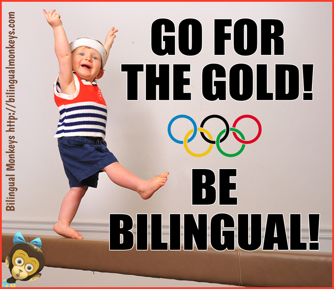 GO FOR THE GOLD! BE BILINGUAL!
