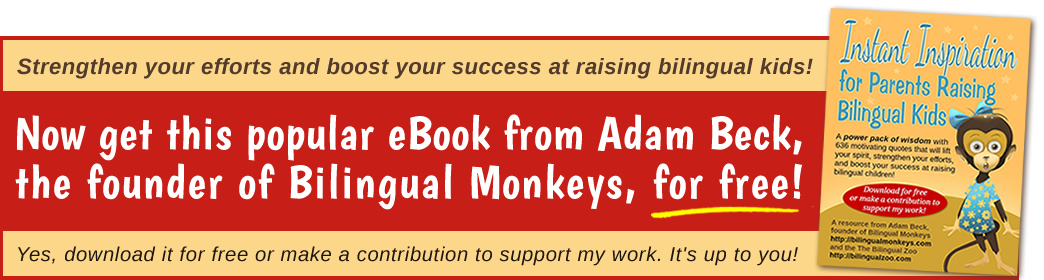 Get this popular eBook from Adam Beck, the founder of Bilingual Monkeys, for free!