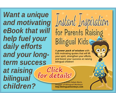 Instant Inspiration for Parents Raising Bilingual Kids