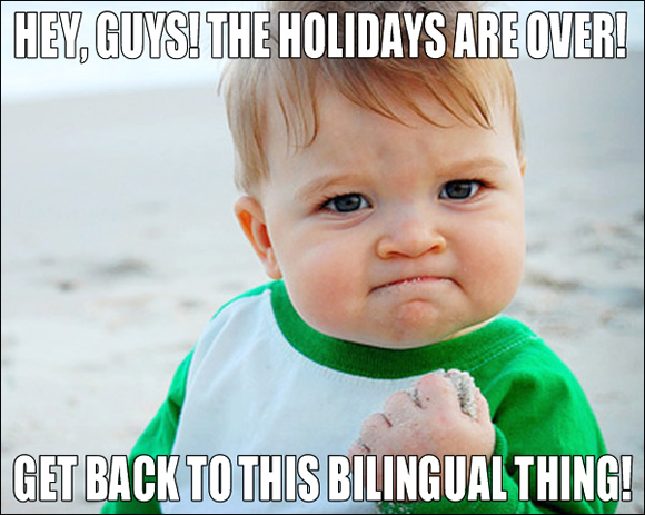 Get back to this bilingual thing!