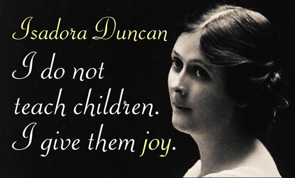 I do not teach children. I give them joy.