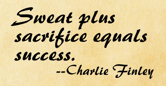Sweat plus sacrifice equals success.