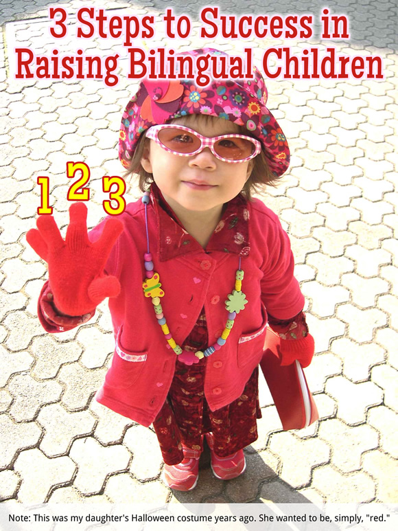 3 Steps to Success in Raising Bilingual Children