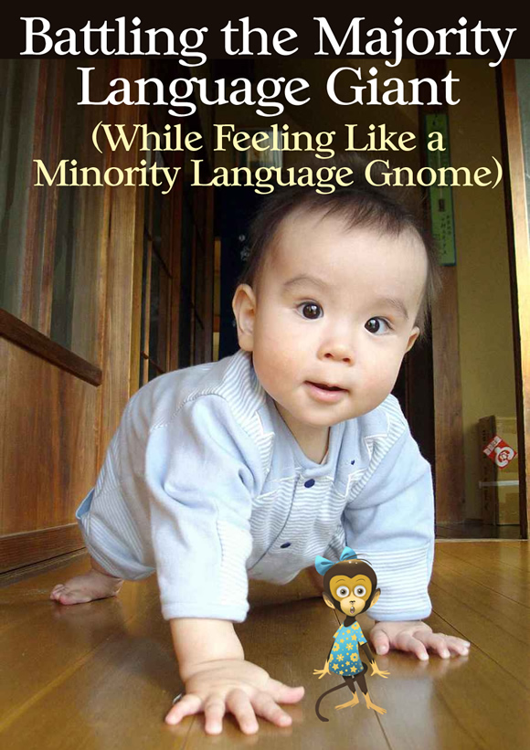 Battling the Majority Language Giant (While Feeling Like a Minority Language Gnome)