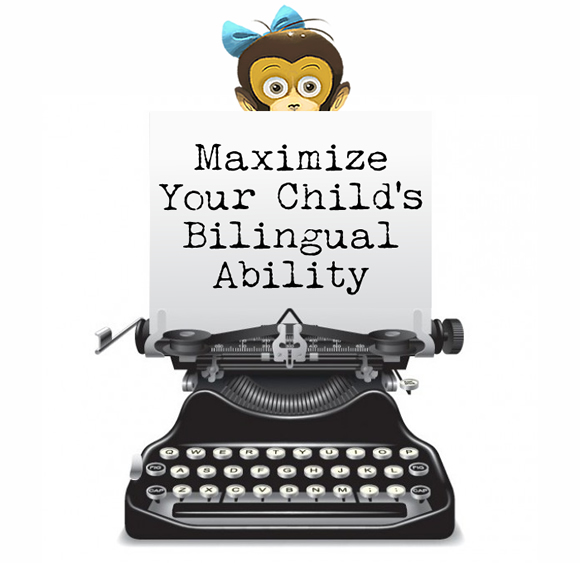 "Early Praise for the New Book ""Maximize Your Child's Bilingual Ability"""