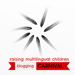 Raising Multilingual Children Blogging Carnival