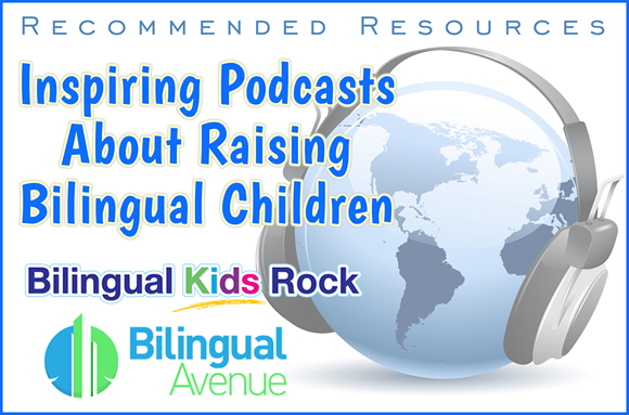 Recommended Resources: Inspiring Podcasts About Raising Bilingual Children