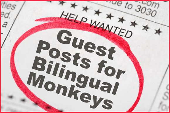WANTED: Good guest posts for Bilingual Monkeys, a popular blog about raising bilingual children