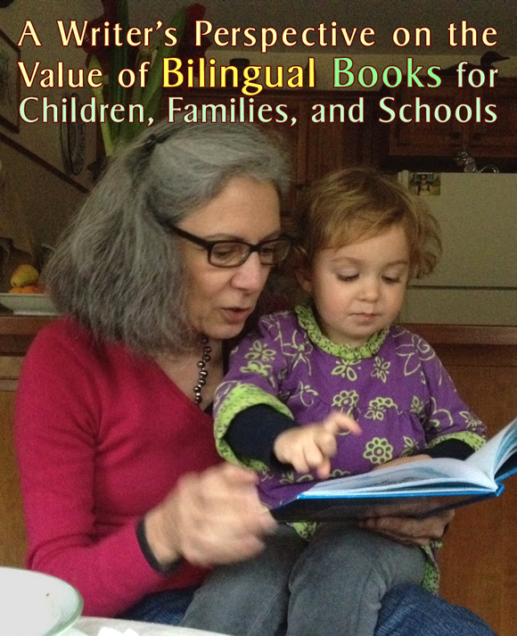 A Writer's Perspective on the Value of Bilingual Books for Children, Families, and Schools