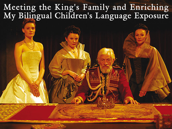 Meeting the King's Family and Enriching My Bilingual Children's Language Exposure