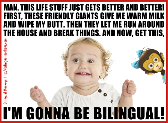 I'M GONNA BE BILINGUAL!