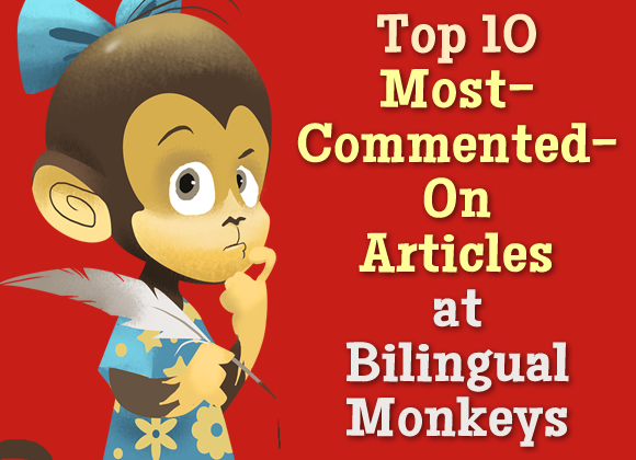 Top 10 Most-Commented-On Articles at Bilingual Monkeys