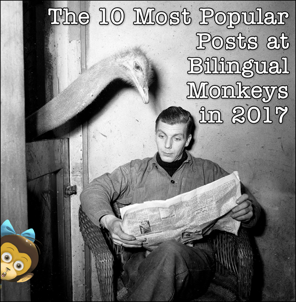 The 10 Most Popular Posts at Bilingual Monkeys in 2017