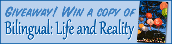"Giveaway! Win a copy of ""Bilingual: Life and Reality"""