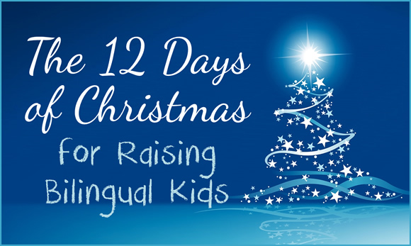 The 12 Days of Christmas for Raising Bilingual Kids