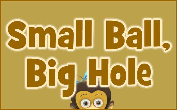 Small Hole, Big Hole