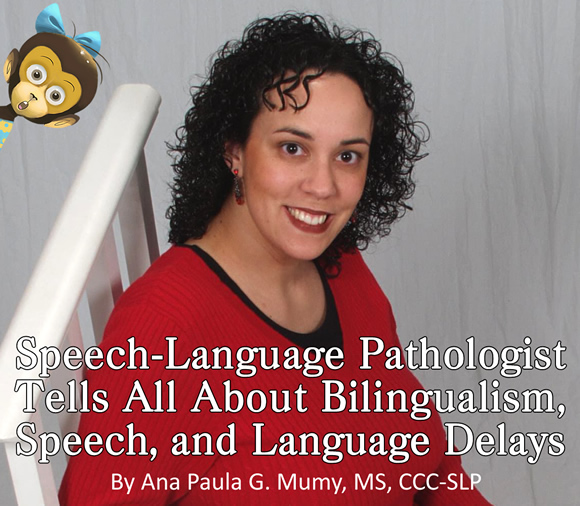 Speech-Language Pathologist Tells All About Bilingualism, Speech, and Language Delays