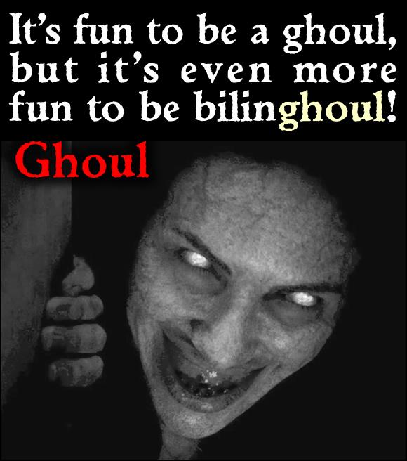Bilingual Ghoul