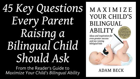 45 Key Questions Every Parent Raising a Bilingual Child Should Ask