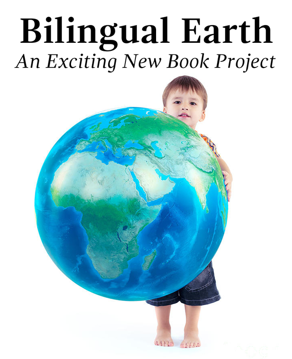 """Bilingual Earth"": An Exciting New Book Project"